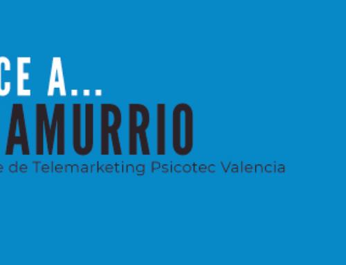 Conoce a… Ana Amurrio – Responsable de Telemarketing Psicotec Valencia